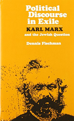 Political Discourse in Exile: Karl Marx and the Jewish Question (Karl Marx Jewish Question)