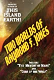 Two Worlds of Raymond F Jones, Raymond F. Jones, 1434474852