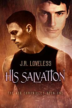 His Salvation (The ADA Chronicles Book 1) by [Loveless, J.R.]