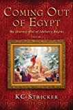 Coming Out of Egypt, K. C. Stricker, 1556350872