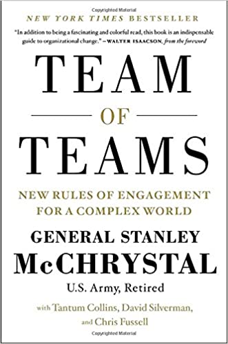 Team of Teams: New Rules of Engagement for a Complex World.