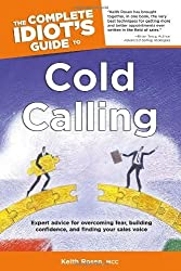 The Complete Idiot's Guide to Cold Calling (Complete Idiot's Guides (Lifestyle Paperback)) by Keith Rosen (2004) Paperback