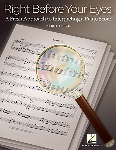 Right Before Your Eyes: A Fresh Approach to Interpreting a Piano Score pdf