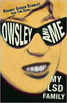 Book Owsley and Me: My LSD Family by Rhoney Gissen Stanley (2013-04-16)