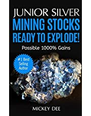 Junior Silver Mining Stocks Ready To Explode!: Possible 1000% Gains