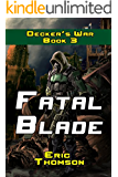 Fatal Blade (Decker's War Book 3)