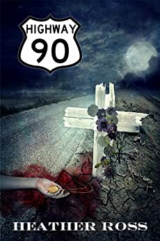 Highway 90 by [Ross, Heather]