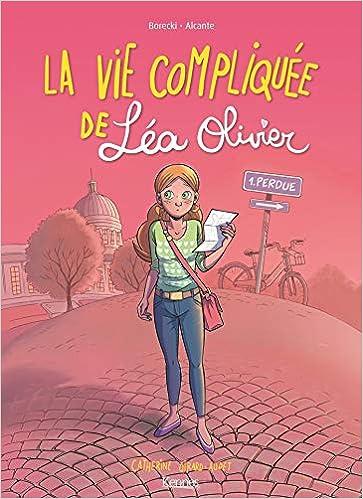 Amazon Fr La Vie Compliquee De Lea Olivier Bd T01 Perdue