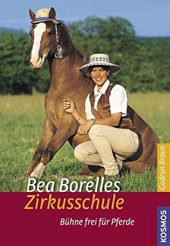 Bea Borelles Zirkusschule: Bühne frei für Pferde
