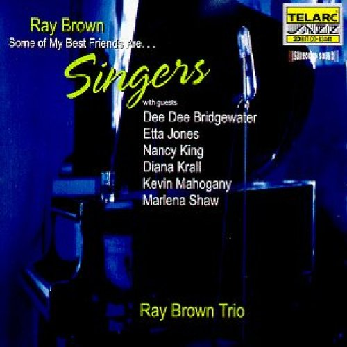 Ray Brown: Some Of My Best Friends Are ... - Brown Ray