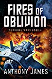 Fires of Oblivion (Survival Wars Book 4)