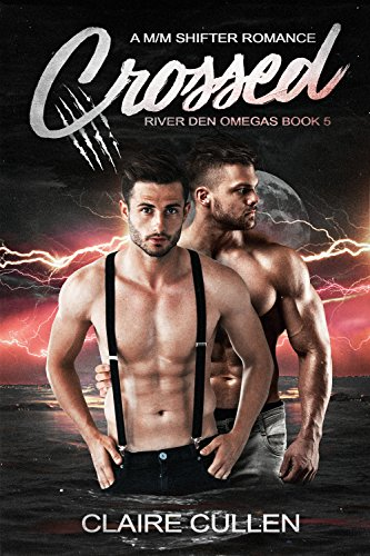 Crossed: A M/M Shifter Romance (River Den Omegas Book 5)