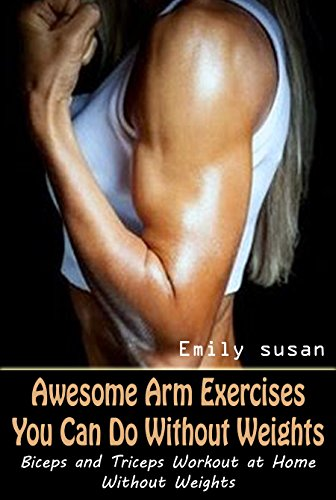 Amazon Com Awesome Arm Exercises You Can Do Without Weights