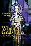 img - for When Gods Die: An Introduction to John of the Cross book / textbook / text book