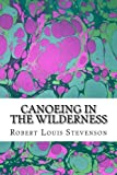 img - for Canoeing in the Wilderness: (Robert Louis Stevenson Classics Collection) book / textbook / text book