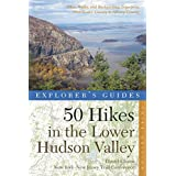 Explorer's Guide 50 Hikes in the Lower Hudson Valley: Hikes and Walks from Westchester County to Albany County...