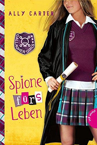 Gallagher Girls 6: Spione fürs Leben