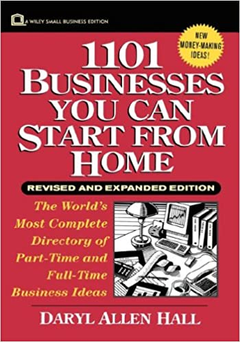 1101 businesses you can start from home wiley small business