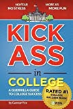 Kick Ass in College: A Guerrilla Guide to College Success 2nd edition by Gunnar Fox (2013) Perfect Paperback