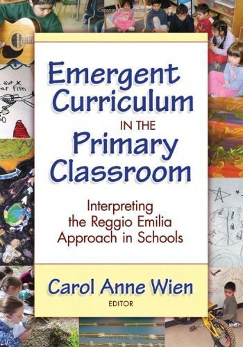 Emergent Curriculum in the Primary Classroom: Interpreting the Reggio Emilia Approach in Schools (Early Childhood Education Series) by Carol Anne Wien published by Teachers College Press (2008)