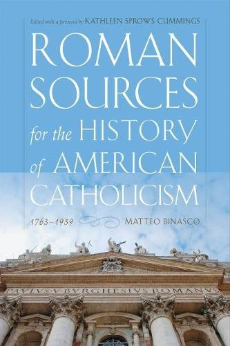 Roman Sources for the History of American Catholicism, 1763-1939