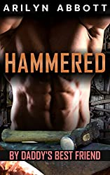 Hammered by Daddy's Best Friend: An older man / younger woman first-time erotic short story
