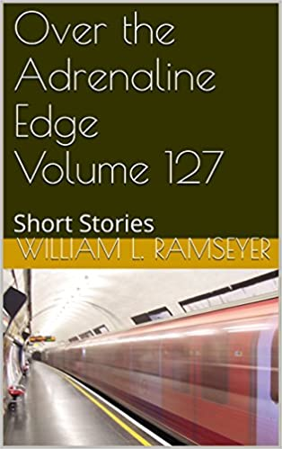 Download online Over the Adrenaline Edge Volume 127: Short Stories PDF, azw (Kindle), ePub