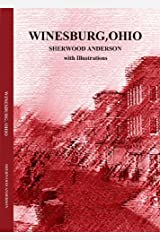 Winesburg, Ohio (IIlustrated), by Sherwood Anderson with Illustrations Kindle Edition