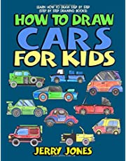 How to Draw Cars For Kids: Learn How to Draw Step by Step (Step by Step Drawing Books)