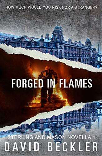 Forged in Flames: action packed thriller (Mason and Sterling Novella Book 1) by [Beckler, David]