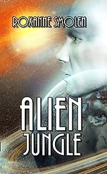 Alien Jungle (Colonial Scouts Book 2) by [Smolen, Roxanne]