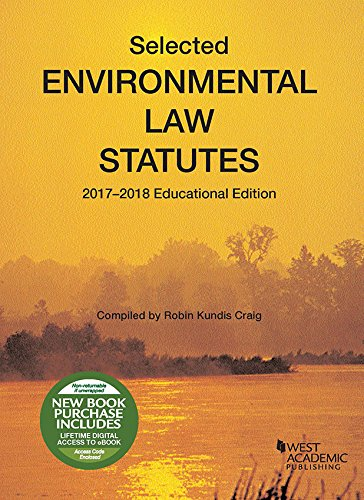 Selected Environmental Law Statutes: 2017-2018 Educational Edition (Selected Statutes) PDF
