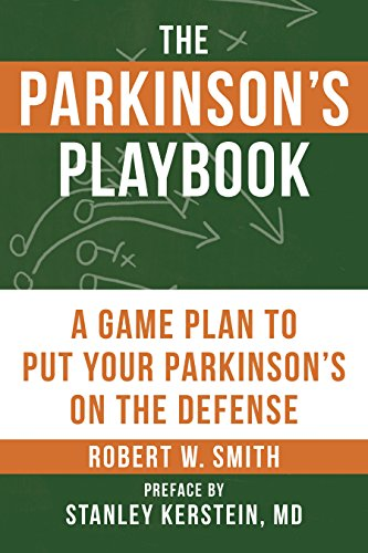 The Parkinsons Playbook  A Game Plan To Put Your Parkinsons Disease On The Defense