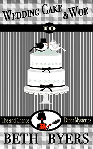 Wedding Cake & Woe: A 2nd Chance Diner Cozy Mystery by [Byers, Beth]