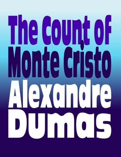 The Count of Monte Cristo: Original and Unabridged