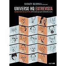 Universo HQ entrevista: Grandes nomes dos quadrinhos entrevistados por quem entende do assunto