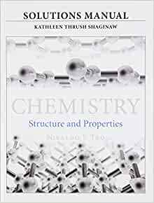Solutions manual for for chemistry structure and properties solutions manual for for chemistry structure and properties nivaldo j tro kathy thrush shaginaw mary beth kramer 9780321965295 amazon books fandeluxe Images