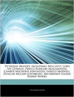 Articles On Fictional Bishops Including Melchett Lobo Dc Comics Prince Edmund Blackadder Camber Macrorie Gwynedd Enrico Maxwell