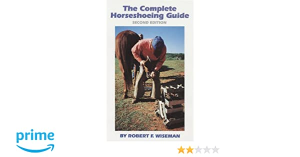 The Complete Horseshoeing Guide