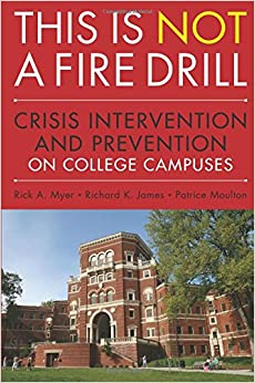 Book This is Not a Firedrill: Crisis Intervention and Prevention on College Campuses