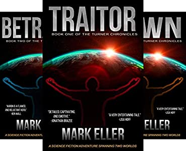 Traitor: Dystopian Science Fiction Adventure (The Turner Chronicles Book 1)