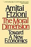 The Moral Dimension, Amitai Etzioni, 0029099013