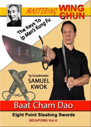 Vol. 6 – Baat Cham Dao - Wing Chun Butterfly Sword