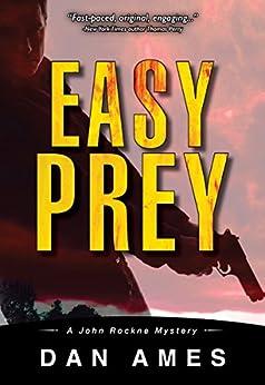 Easy Prey (A Hardboiled Private Investigator Mystery Series): John Rockne Mysteries 5 by [Ames, Dan]