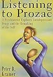 Listening to Prozac: A Psychiatrist Explores