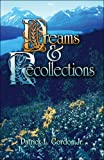 Dreams and Recollections, Patrick Gordon Jr., 1424152518