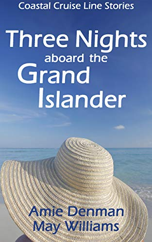 Three Nights aboard the Grand Islander (Coastal Cruise Line Stories Book 3)