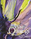img - for Wave Offerings: Personal Psalms, Prayers, and Pieces book / textbook / text book