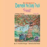 The Adventures of Derek the Dump Truck, C. Franklin Riegel, 1420891901
