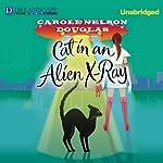 Cat in an Alien X-Ray: A Midnight Louie Mystery, Book 25 | Carole Nelson Douglas